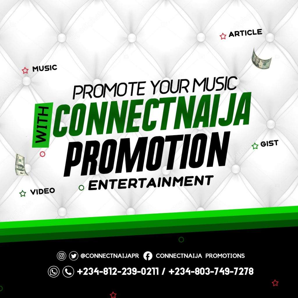 Connectnaija promotions, promote music, videos and advertise